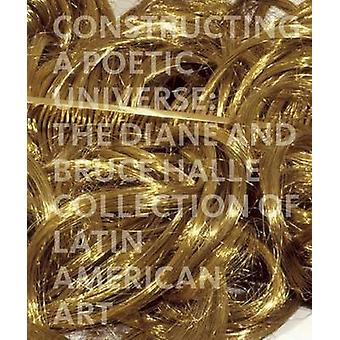 Constructing a Poetic Universe - The Diane and Bruce Halle Collection