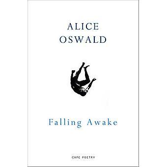 Falling Awake by Alice Oswald - 9781910702437 Book
