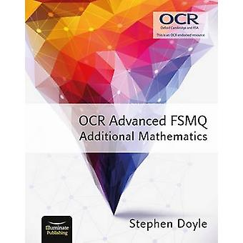 OCR Advanced FSMQ - Additional Mathematics by Stephen Doyle - 9781908