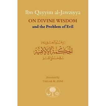 Ibn Qayyim al-Jawziyya on Divine Wisdom and the Problem of Evil - 978