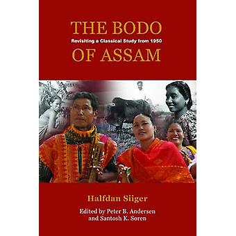 The Bodo of Assam - Revisiting a Classical Study from 1950 by Halfdan