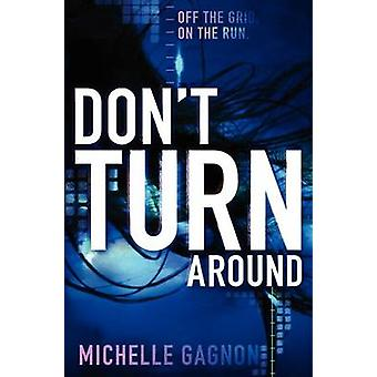 Don't Turn Around by Michelle Gagnon - 9780062102911 Book