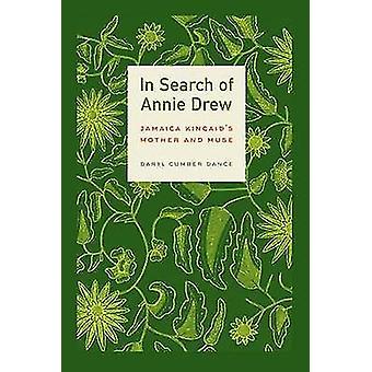 På jakt efter Annie Drew - Jamaica Kincaids mor och musa av Daryl C