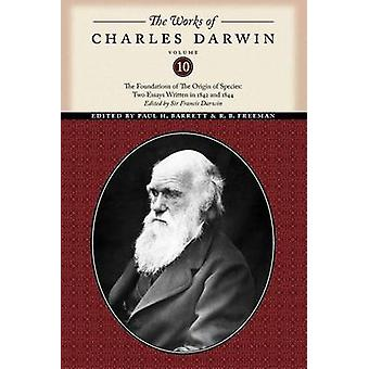 The Works of Charles Darwin - The Foundations of the Origin of the Spe