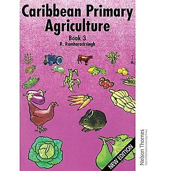 Caribbean Primary Agriculture - Book 3 New Edition