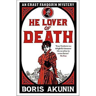 Han älskare av döden: en Erast Fandorin mysterium: den fortsatta äventyr Erast Fandorin