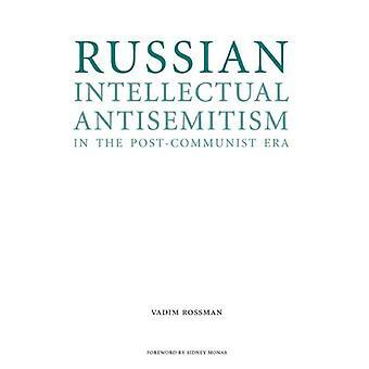 Russian Intellectual Antisemitism in the Post-Communist Era