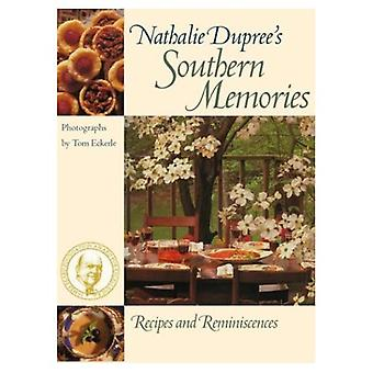 Nathalie Dupree's Southern Memories: Recipes and Reminiscences