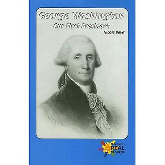 George Washington: Our First President (Rosen Real Readers: Upper Emergent)