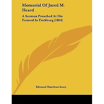 Denkmal von Jared M. gehört: eine Predigt bei seiner Beerdigung in Fitchburg (1864)