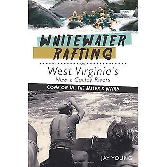 Rafting sur la Virginie-occidentale, nouveau & Gauley rivières: Come on In, bizarre de l'eau