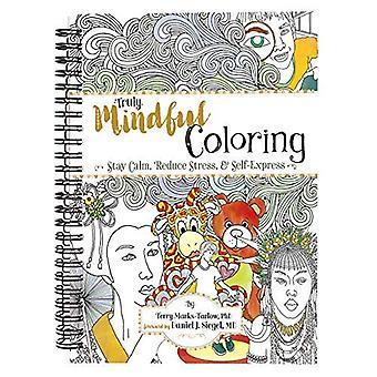 Coloriage véritablement conscient: Rester calme, réduire le Stress & Self-Express
