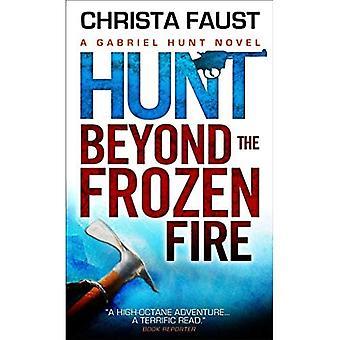 Gabriel Hunt - Hunt bortom frysta elden (Gabriel Hunt Adventures)
