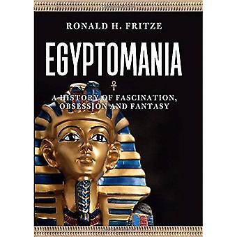 Egyptomania: En historia av Fascination, besatthet och Fantasy