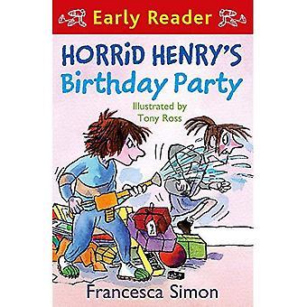 Fête d'anniversaire de horrid Henry: (lecteur de début) (Horrid Henry lecteur précoce)