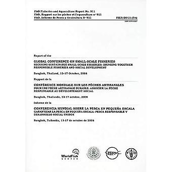 Rapport från den globala konferensen om småskaligt fiske säkra hållbart småskaligt fiske: sammanföra ansvarsfullt fiske och Socia