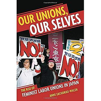 Our Unions, Our Selves: The Rise of Feminist Labor� Unions in Japan