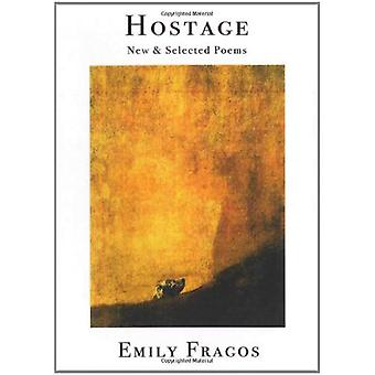 Hostage: New & Selected Poems