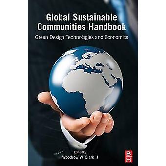 Global Sustainable Communities Handbook by Woodrow & III Clark