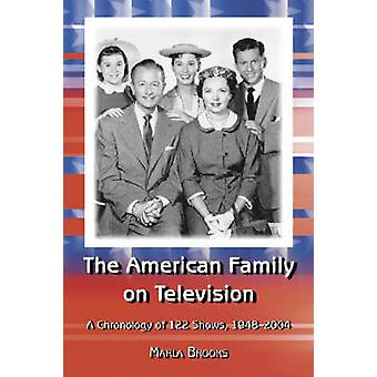 The American Family on Television - A Chronology of 122 Shows - 1948-2
