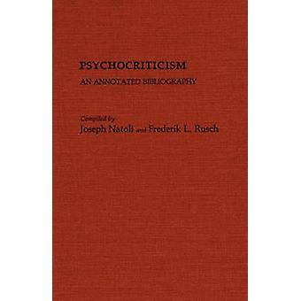 Psychocriticism An Annotated Bibliography by Natoli & Joseph P.