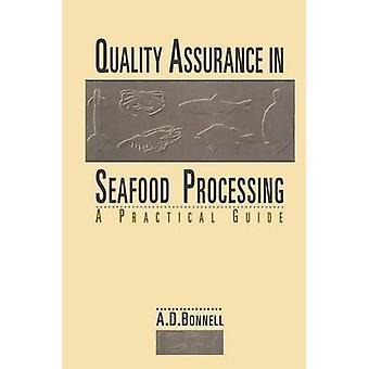 Kvalitetssikring i sjømat behandling en praktisk Guide av Bonnell & A. David