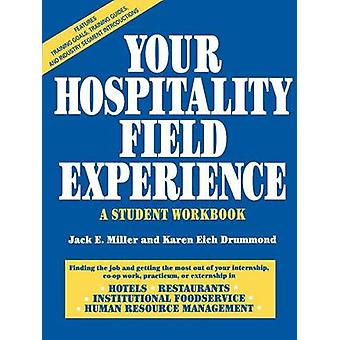 Your Hopitality Field Experience A Student Workbook by Miller
