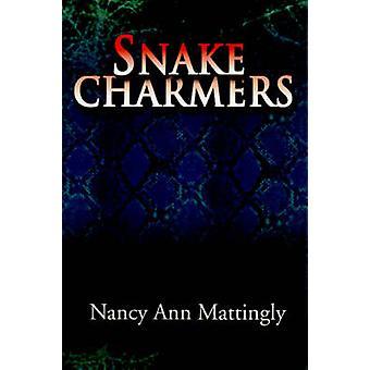 Snake Charmers by Mattingly & Nancy Ann