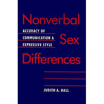 Nonverbal Sex Differences Accuracy of Communication and Expressive Style by Hall & Judith A.