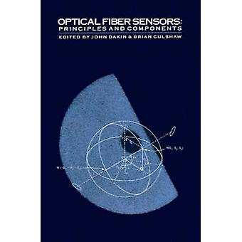 Optical Fiber Sensors Principles and Components by Dakin & John