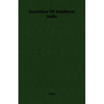Gazetteer Of Southern India by Atlas