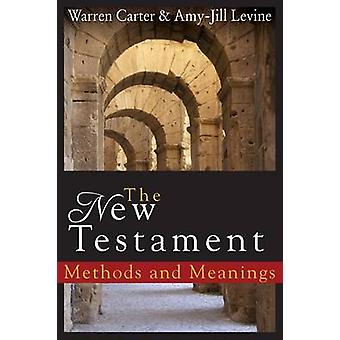 The New Testament Methods and Meanings by Carter & Warren