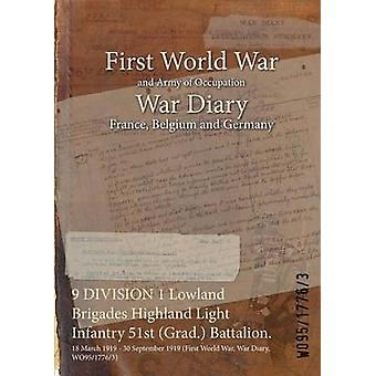 9 DIVISION 1 Lowland Brigades Highland Light Infantry 51st Grad. Battalion.  18 March 1919  30 September 1919 First World War War Diary WO9517763 by WO9517763