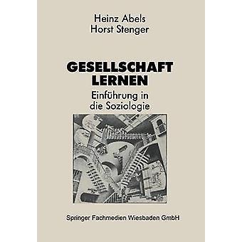 Gesellschaft Lernen Einfuhrung in Die Soziologie by Abels & Heinz