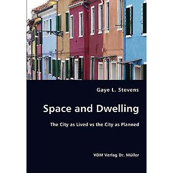 Space and Dwelling by Stevens & Gaye L.