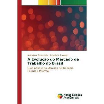 A Evoluo do Mercado de Trabalho no Brasil by A. Souza Lobo Nathalia