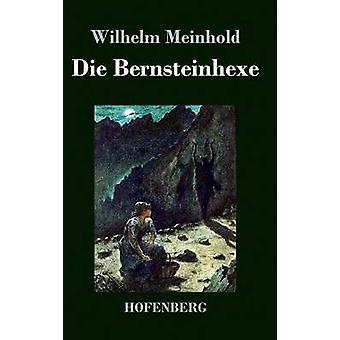 Die Bernsteinhexe by Meinhold & Wilhelm