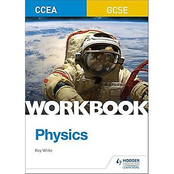 CCEA GCSE Physics Workbook by Roy White - 9781510419063 Book