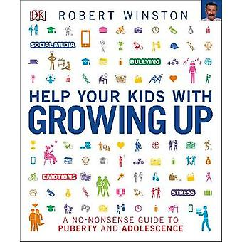 Help Your Kids with Growing Up by Robert Winston - 9780241287255 Book