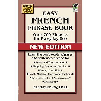 Easy French Phrase Book - Over 700 Phrases for Everyday Use (New editi