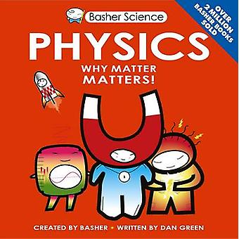 Basher Science - Physics (Reprints) by Dan Green - Simon Basher - 9780