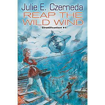 Reap the Wild Wind - Stratification 1 by Julie E Czerneda - 9780756404
