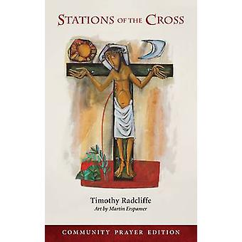 Stations of the Cross - Community Prayer Edition by Timothy Radcliffe