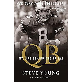 Qb - My Life Behind the Spiral by Steve Young - 9781328745729 Book