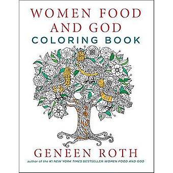 Women Food and God Coloring Book by Geneen Roth - 9781501161919 Book