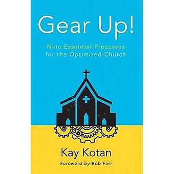 Gear Up! - Nine Essential Processes for the Optimized Church by Kay Ko