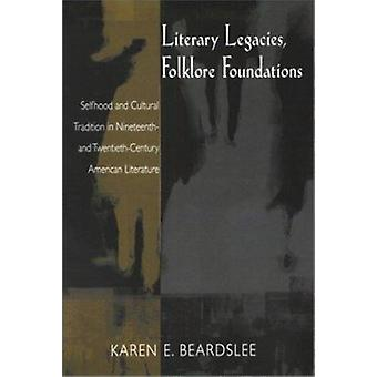 Literary Legacies - Folklore Foundations - Selfhood and Cultural Tradi