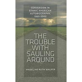 The Trouble with Sauling Around - Conversion in Ethnic American Autobi