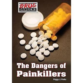 The Dangers of Painkillers by Peggy J Parks - 9781682820247 Book