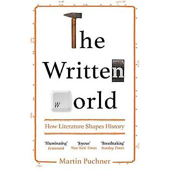 The Written World - How Literature Shaped History by The Written World